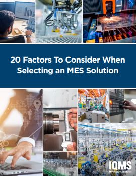 20 Factors to Consider when Selecting and MES Solution